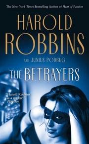 The Betrayers ebook by Harold Robbins,Junius Podrug