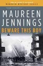 Beware This Boy ebook by Maureen Jennings