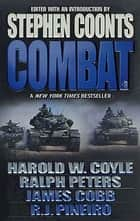 Combat, Vol. 3 ebook by Stephen Coonts, Harold Coyle, James H. Cobb,...