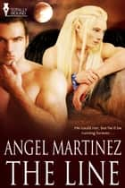 The Line ebook by Angel Martinez
