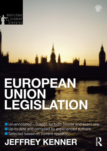 European Union Legislation 2012-2013 ebook by Jeff Kenner