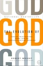 The Evolution of God ebook by Robert Wright
