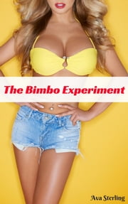 The Bimbo Experiment ebook by Ava Sterling