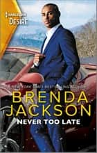 Never Too Late ebook by Brenda Jackson