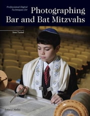 Professional Digital Techniques for Photographing Bar and Bat Mitzvahs ebook by Turkel, Stan