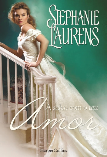 A salvo com o teu amor ebook by Stephanie Laurens