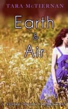 Earth and Air: Stories ebook by Tara McTiernan