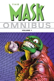 The Mask Omnibus Volume 1 ebook by John Arcudi,Various Artists