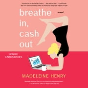Breathe In, Cash Out - A Novel audiobook by Madeleine Henry