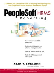 Peoplesoft HRMS Reporting ebook by Adam T. Bromwich