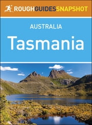 Rough Guides Snapshot Australia: Tasmania ebook by Rough Guides