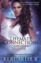 Lifemate Connections ebook by Keri Arthur