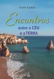 ENCONTROS ENTRE O CÉU E A TERRA ebook by Kobo.Web.Store.Products.Fields.ContributorFieldViewModel