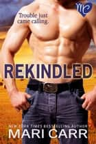 Rekindled ebook by Mari Carr