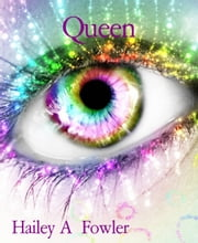 "Queen - Three other short stories included as well as a sneek peek at the authors novel ""Reborn. ebook by Hailey A Fowler"