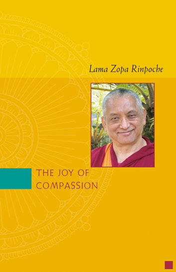 The Joy of Compassion ebook by Lama Zopa Rinpoche