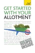 Get Started with Your Allotment ebook by Geoff Stokes