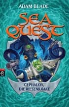 Sea Quest - Cephalox, die Riesenkrake - Band 1 ebook by Adam Blade, Christine Gallus