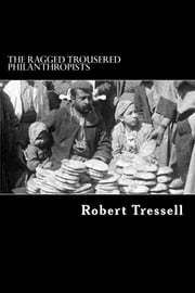 The Ragged Trousered Philanthropists ebook by Robert Tressell