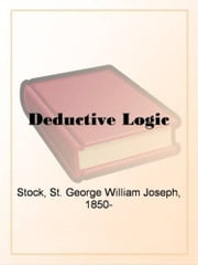 Deductive Logic ebook by St. George Stock