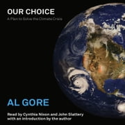 Our Choice - A Plan to Solve the Climate Crisis audiobook by Vice Pres. Al Gore