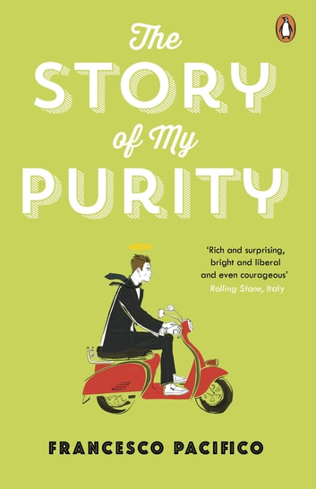 The Story of My Purity ebook by Francesco Pacifico