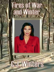 Fires of War and Winter, Book 2, Autumn in Cranky Otter Series ebook by Winters, C., J.