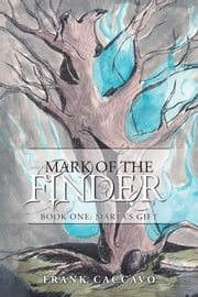 Mark of the Finder - Book One: Marta's Gift ebook by Frank Caccavo