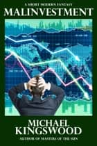 Malinvestment ebook by Michael Kingswood