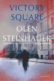 Victory Square - A Novel ebook by Olen Steinhauer