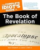 The Complete Idiot's Guide to the Book of Revelation ebook by Stan Campbell, James S. Bell Jr.