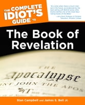 The Complete Idiot's Guide to the Book of Revelation ebook by Stan Campbell,James Bell Jr.