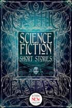 Science Fiction Short Stories ebook by Andy Sawyer, Edward Ahern, Stewart C. Baker,...