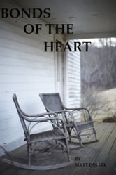 Bonds of the Heart ebook by Matthew Holley