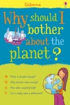 Why should I bother about the planet?: For tablet devices ebook by Susan Meredith, Sara Rojo