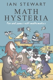 Math Hysteria - Fun and games with mathematics ebook by Ian Stewart