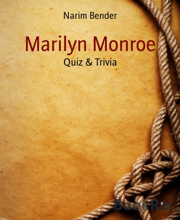 Marilyn Monroe - Quiz & Trivia ebook by Narim Bender