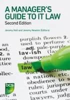 A Manager's Guide to IT Law ebook by Jeremy Holt,Jeremy Newton