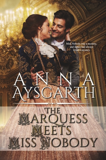 The Marquess Meets Miss Nobody ebook by Anna Aysgarth