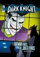 The Dark Knight: Batman Fights the Joker Virus ebook by Peterson, Scott, Mike Cavallaro