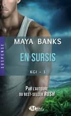 En sursis - KGI, T1 ebook by Emmanuelle Ghez, Maya Banks
