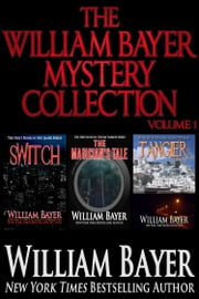 The William Bayer Mystery Collection, Volume 1 ebook by William Bayer