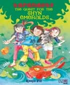 The Quest for the Shyn Emeralds ebook by Roopa Pai