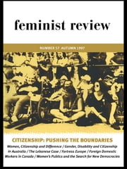 Citizenship: Pushing the Boundaries - Feminist Review, Issue 57 ebook by The Feminist Review Collective