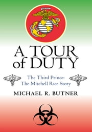 A TOUR of DUTY - THE THIRD PRINCE: the MICHELL RICE STORY ebook by Michael R. Butner