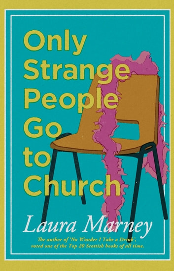 Only Strange People Go to Church ebook by Laura Marney