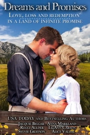 Dreams and Promises ebook by Anna Markland, Jacquie Biggar, Alice Valdal,...
