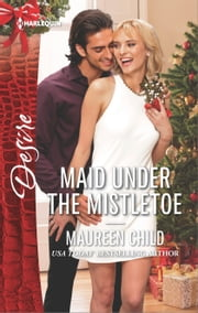 Maid Under the Mistletoe ebook by Maureen Child