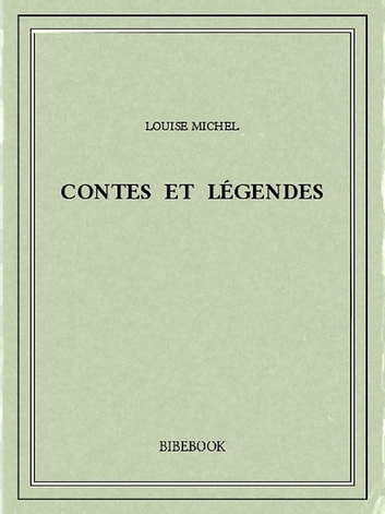 Contes et légendes ebook by Louise Michel