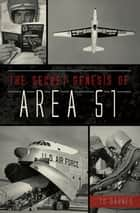 The Secret Genesis of Area 51 ebook by TD Barnes